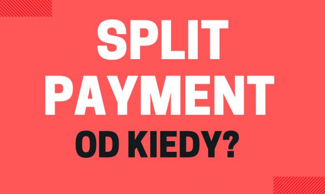 split payment od kiedy